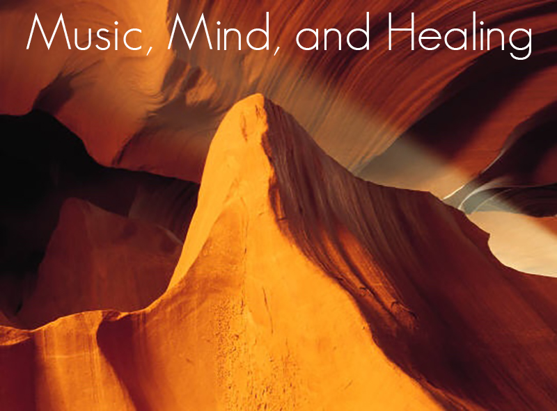 Music, Mind, and Healing (Feb 2017)